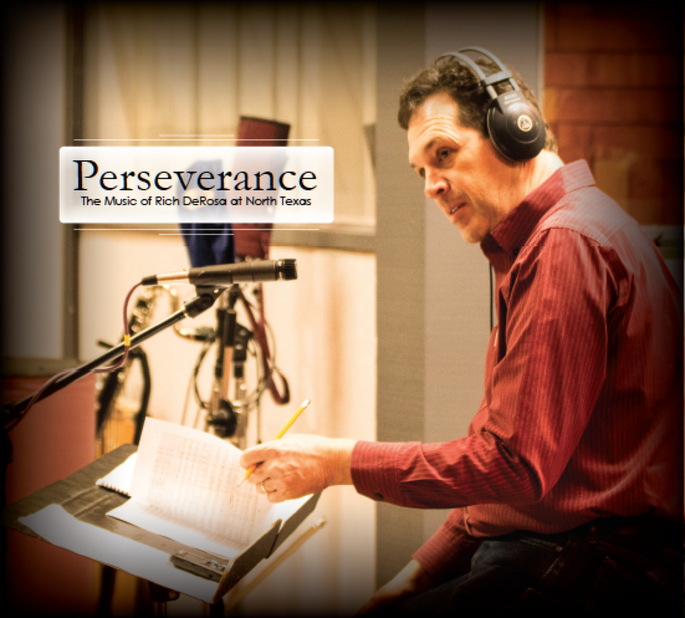 Perseverance: The Music of Rich DeRossa at North Texas