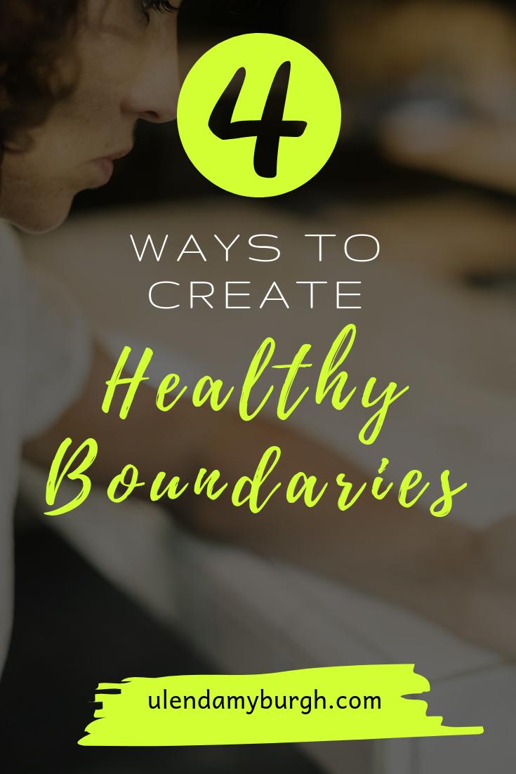 4ways to create healthy boundaries.png
