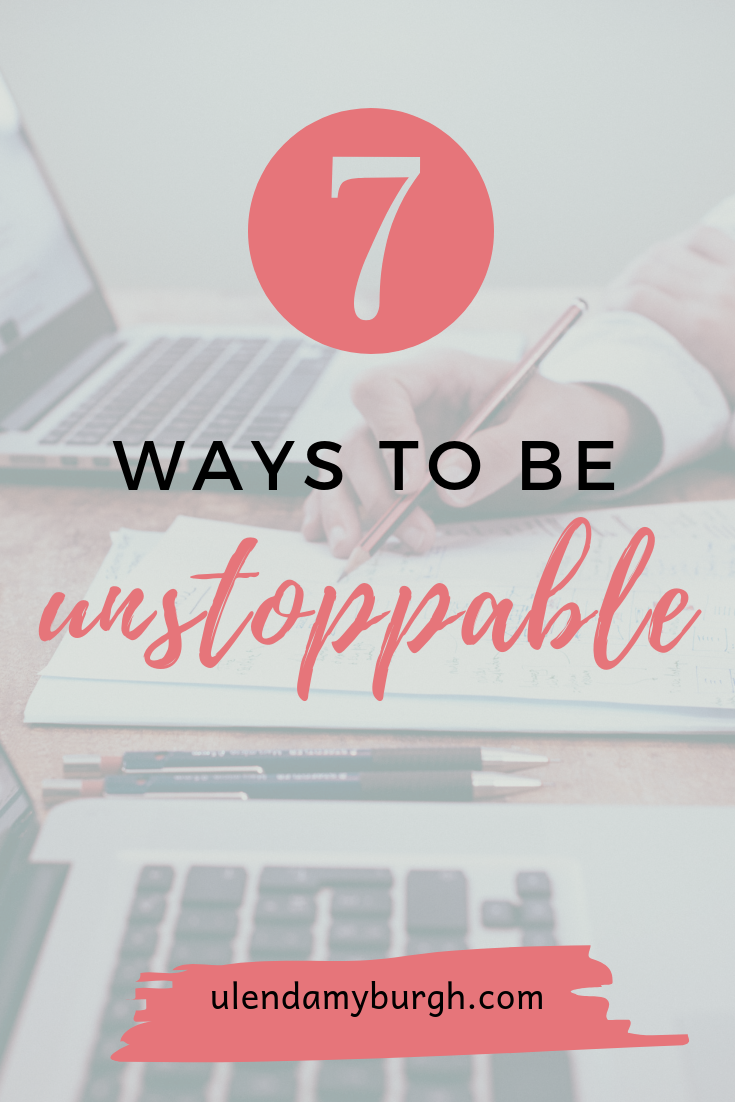 7 ways to be unstoppable.png