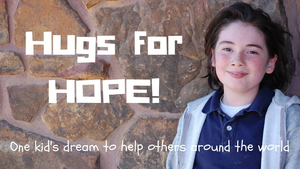 SheHopes.org Hugs for HOPE! One kid's dream to help others around the world.jpg