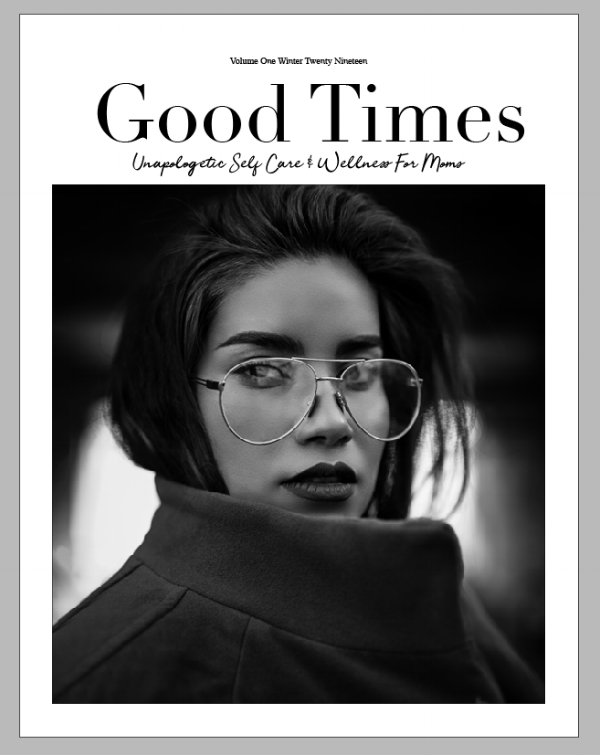 Good Times Volume 1 Winter 2019