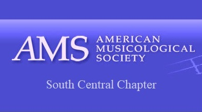 The South Central Chapter of the American Musicological Society