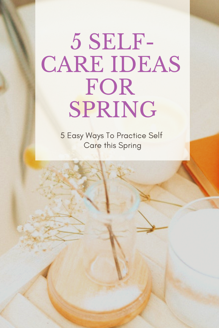 5 spring self care ideas.png