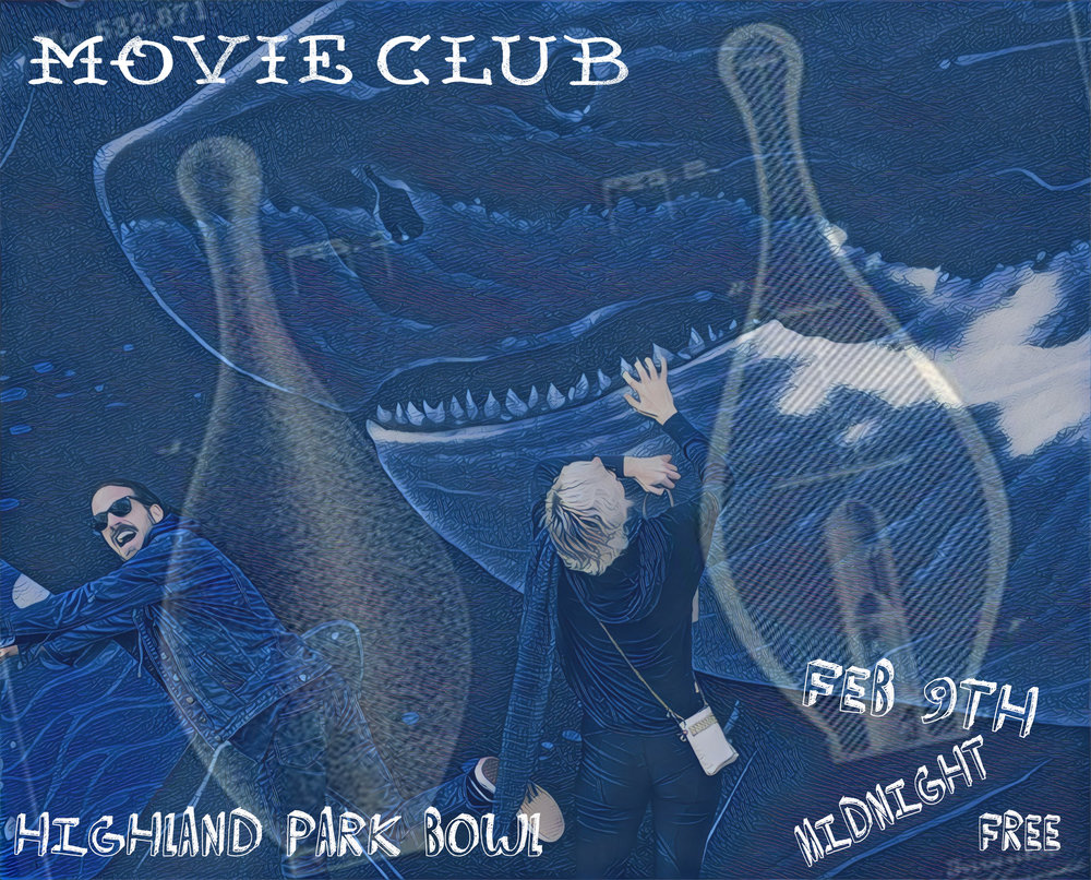Saturday, Feb. 9th - Movie Club live at midnight at Highland Park Bowl! Free show!