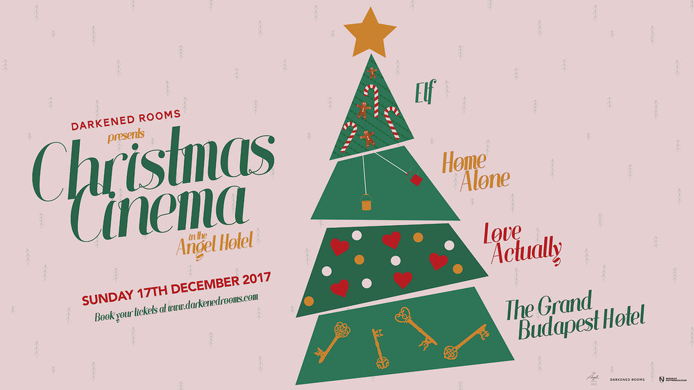 CHRISTMAS CINEMA   On Sunday 17th December we're showing four classic films on the big screen in The Angel Hotel's ballroom!  1:30pm: HOME ALONE -  book tickets   3:30pm: ELF -  book tickets   5:30pm: LOVE ACTUALLY -  book tickets   8:00pm: THE GRAND BUDAPEST HOTEL -  book tickets   Poster by  Matt Needle .