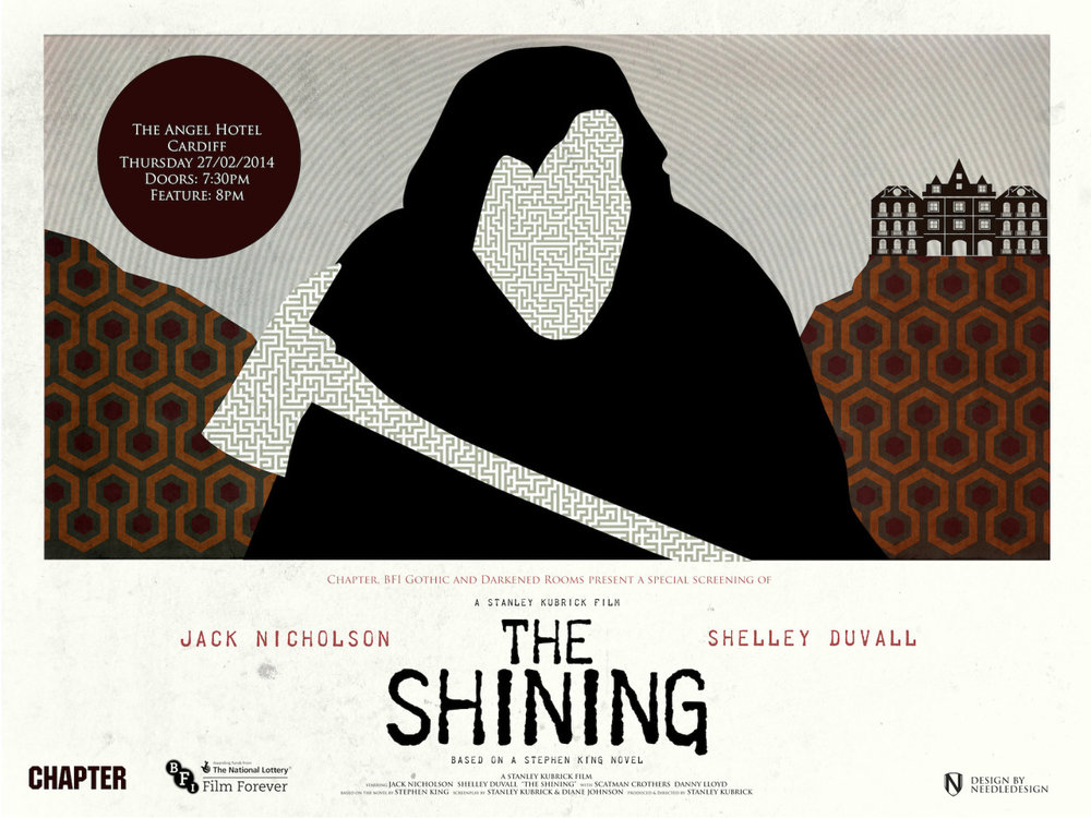 Chapter, BFI Gothic and Darkened Rooms present the return of:    THE SHINING at THE ANGEL HOTEL    Thursday 27th February 2014   Doors 7:30pm / Feature 8pm   Buy your tickets  here .   Poster by  Matt Needle .