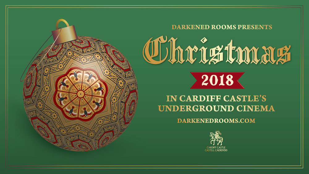 Darkened Rooms presents  CHRISTMAS IN CARDIFF CASTLE'S UNDERGROUND CINEMA    Sunday 16th December 2018   10:30 - HOME ALONE -  SOLD OUT  12:30 - ELF -  SOLD OUT  14:30 - HOME ALONE -  SOLD OUT  16:30 - ELF -  SOLD OUT  18:30 - GREMLINS -  SOLD OUT  20:30 - ELF -  SOLD OUT    Monday 17th December 2018   16:30 - THE NIGHTMARE BEFORE CHRISTMAS -  buy tickets  18:00 - ELF -  SOLD OUT  20:00 - ELF -  SOLD OUT    Tuesday 18th December 2018   16:25 - THE MUPPET CHRISTMAS CAROL -  buy tickets  19:30 - ELF -  SOLD OUT