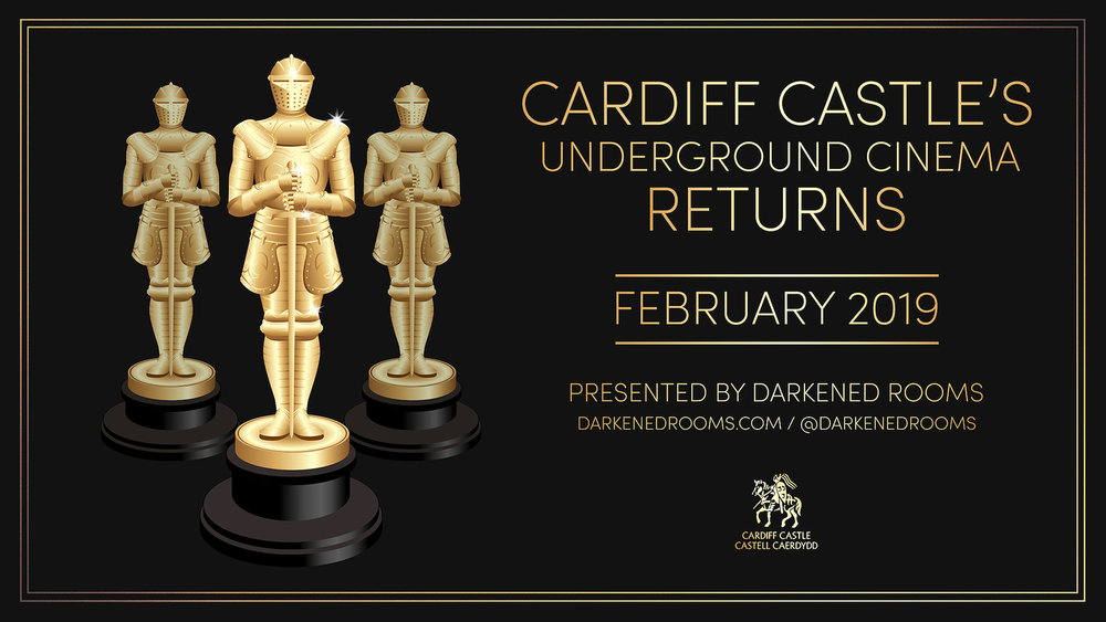 Darkened Rooms presents  CARDIFF CASTLE'S UNDERGROUND CINEMA RETURNS    Sunday 24th February 2019   10:45 - THE IRON GIANT -  buy tickets   14:00 - ISLE OF DOGS -  buy tickets   16:00 - THE PRINCESS BRIDE -  buy tickets   18:00 - THE SIXTH SENSE -  SOLD OUT   20:00 - THE SHAWSHANK REDEMPTION -  SOLD OUT   Artwork by  Croatoan Design.