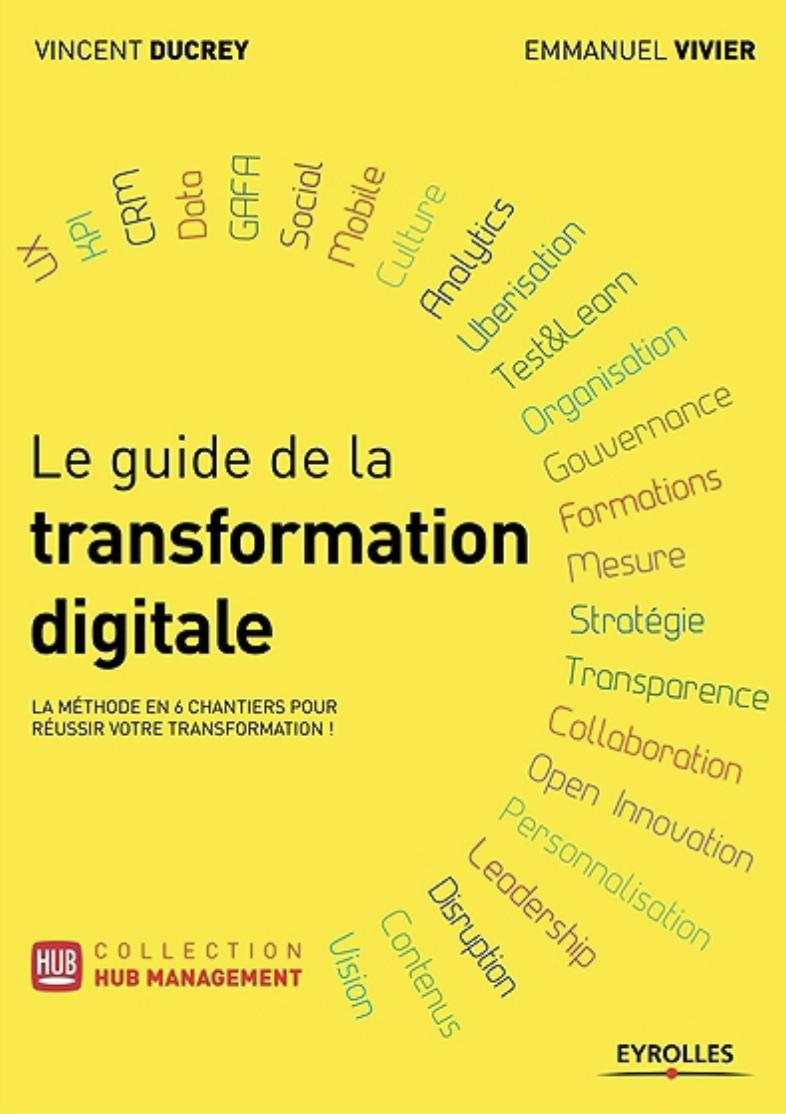 En savoir plus  sur  l'ouvrage de référence sur la Transformation Digitale