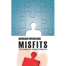 Misfits: The Church's Hidden Strength - (St. Johann Press, 2010)To see the Table of Contents and some other pages of this book, click on this link to go to its Amazon page.