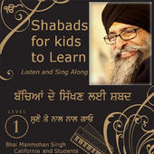 Shabads for Kids to Learn, Vol. 1 by Bhai Manmohan Singh