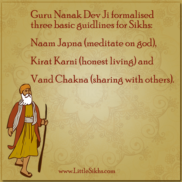 Guru Nanak Dev Ji formalized three basic guidelines for Sikhs