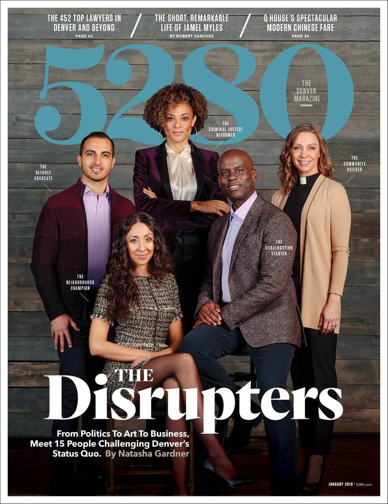 The Disrupters - From politics to art to business, meet 15 people challenging Denver's status quo.