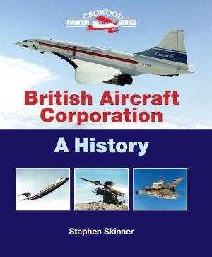 - British Aircraft Corporation - A History £25.00