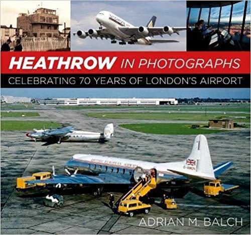 - Heathrow in Photographs £25.00
