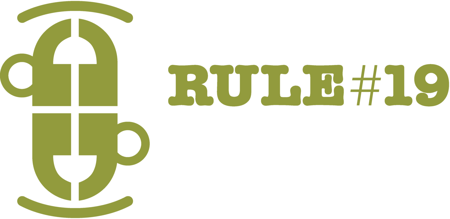 Rule #19 Coffee