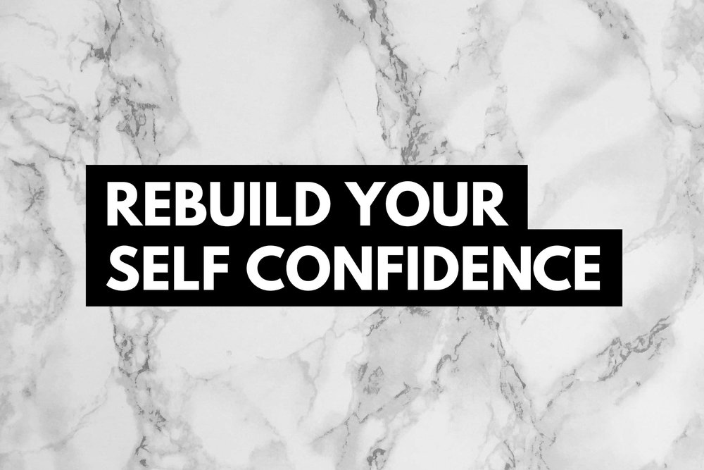 How to rebuild your self confidence.png