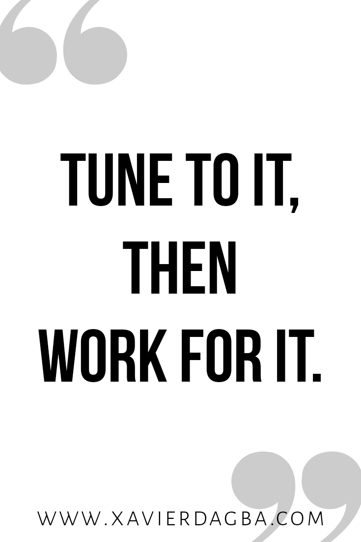 Tune to it | motivational & inspirational quote