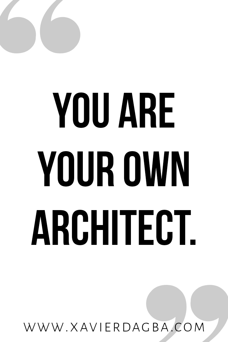 You are your own architect | motivational & inspirational quote