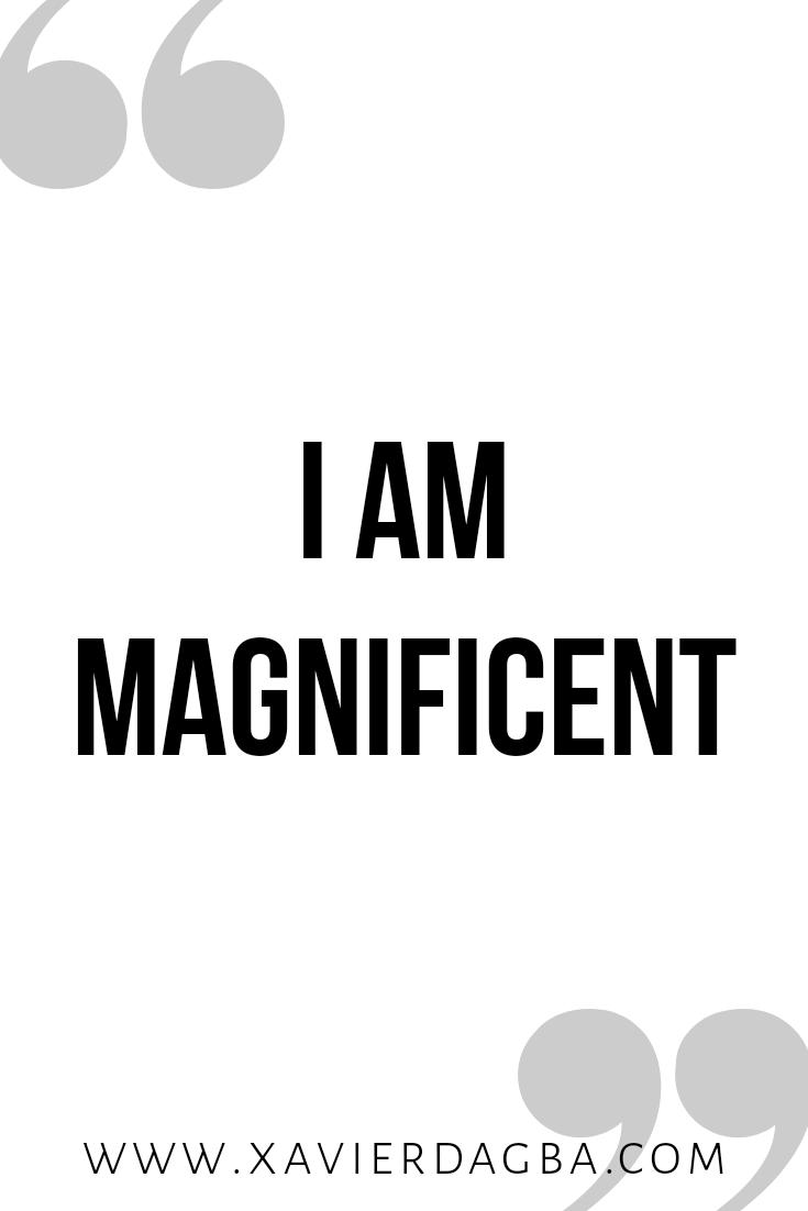 I am magnificent | affirmation, motivational & inspirational quote