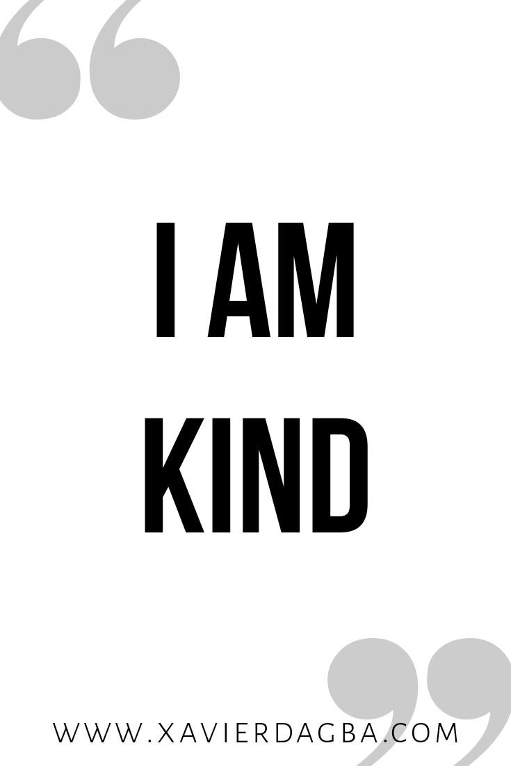 I am kind affirmation | motivational & inspirational quote