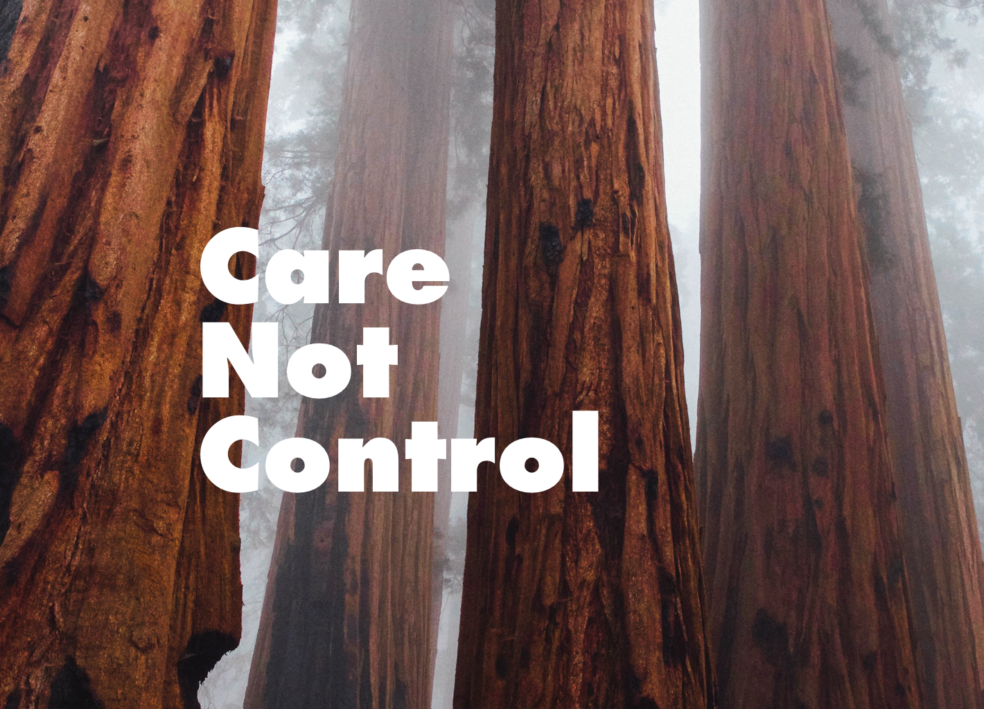 Care Not Control
