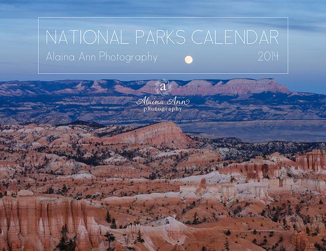2014 National Parks Calendar | Alaina Ann Photography