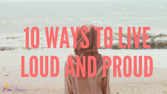 10-ways-to-live-loud-and-proud.png