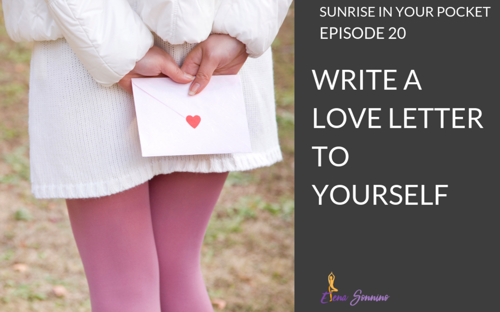 Ep 20 Write yourself a love letter | Sunrise in Your Pocket