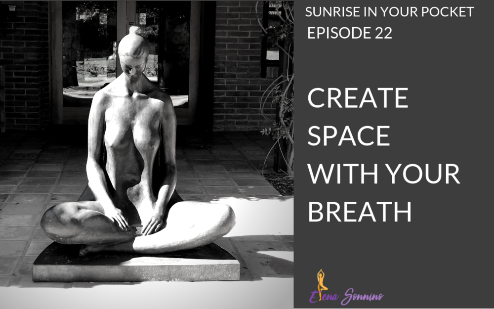 Create Space with your Breath | Sunrise in Your Pocket podcast