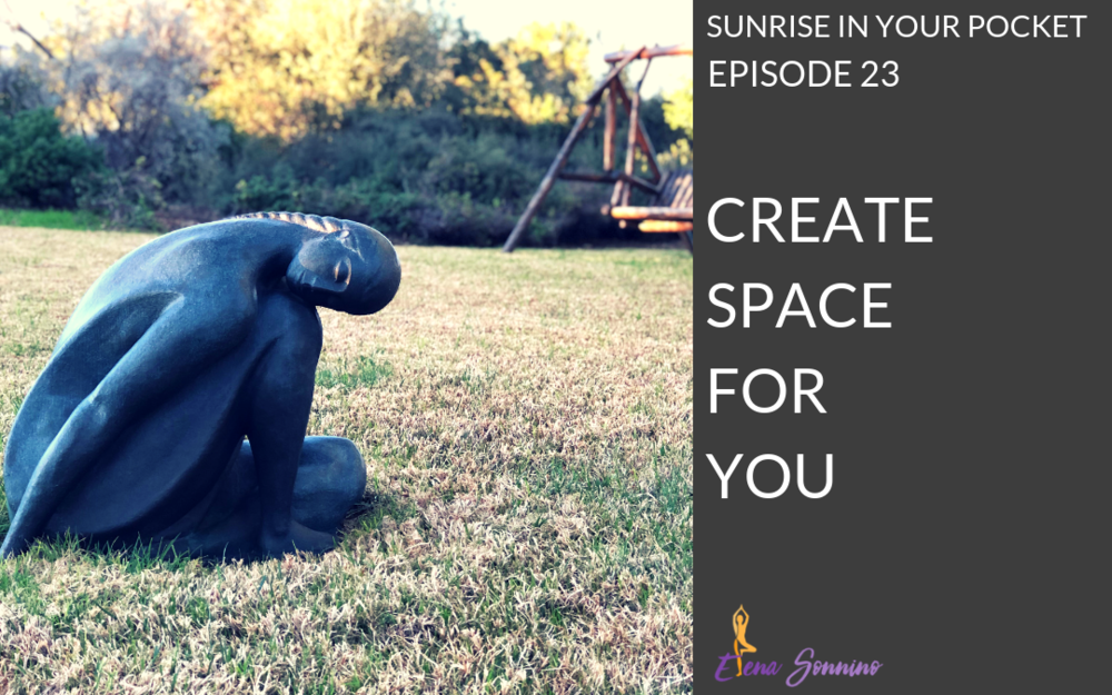 Create Space for You Ep 23 | Sunrise in Your Pocket podcast