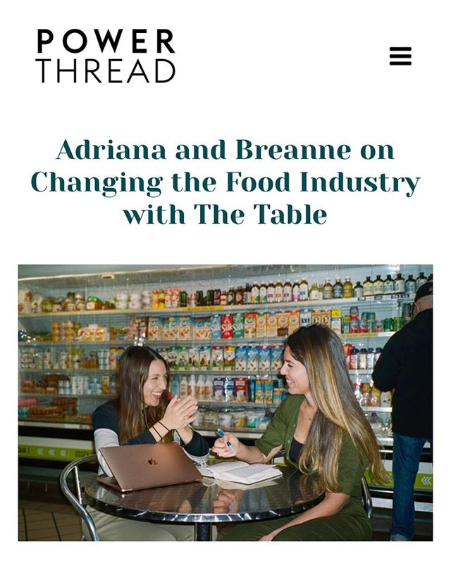 @the.table founders @bybreanne and @adrianaurbinap dished on changing the food industry in this inspiring interview with @thepowerthread ⚡️ Link in bio to read!