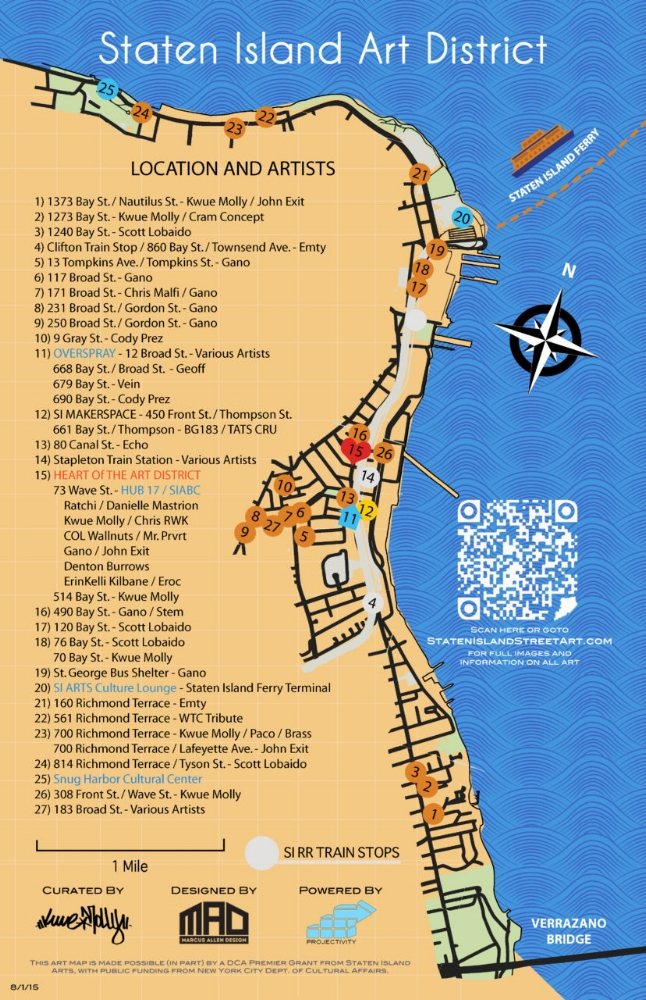 This is a map of the outdoor murals in the Staten Island Art District along the North Shore of Staten Island in New York City.  It covers from Snug Harbor Cultural Center to Fort Wadsworth, focusing on Bay St. and Richmond Terrace. It is a work in progress. This map and this site will evolve along with the rapidly growing public art movement on SI.  The image above can be downloaded to a phone for access without internet. Photos of all the murals on this map are located in the North Shore Map section of this site.  This map is revised as of the date printed on it; it is also just a guide, come find all the hidden gems throughout the streets of Staten Island.  The idea for this map came about when SI artist Kwue Molly took note of all the highly visible, but widely overlooked murals near his home along Bay St. Dozens of artists have contributed individually to make this 4 mile stretch a vast canvas for all different styles and genres of art. It only made sense to create some kind of guide to showcase all the artwork in the area. Kwue teamed up with Projectivity and received a grant from SI Arts to develop a map.  After taking photographs and developing the idea more, they worked with graphic designer Marcus Allen to develop the downloadable map available today.