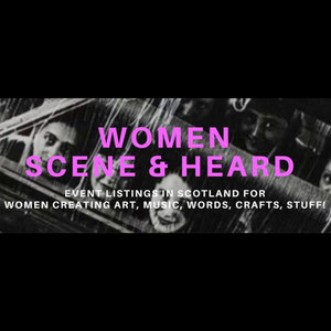Supporting women creatives in Scotland. Event listings for women creating art, music, words, crafts and stuff!    Learn more…