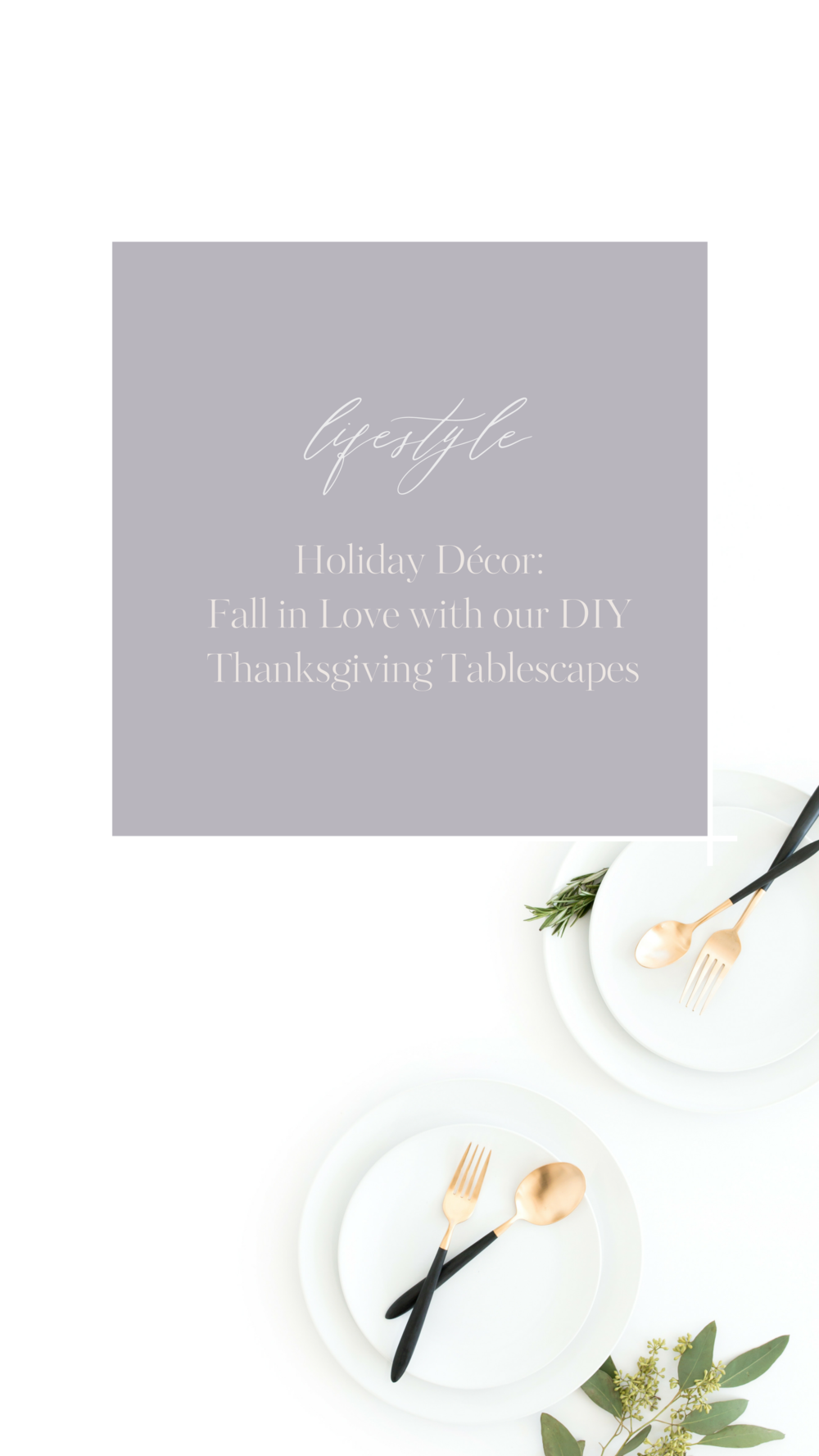 Holiday Décor_ Fall in Love with our DIY Thanksgiving Tablescapes.png