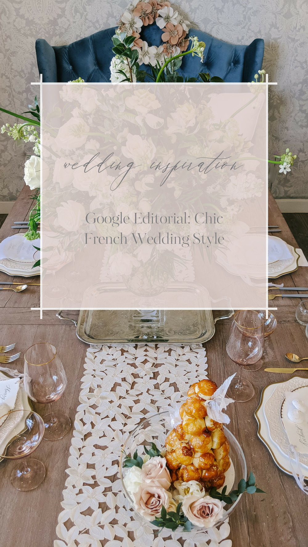 Google Editorial_ Chic French Wedding Style.png