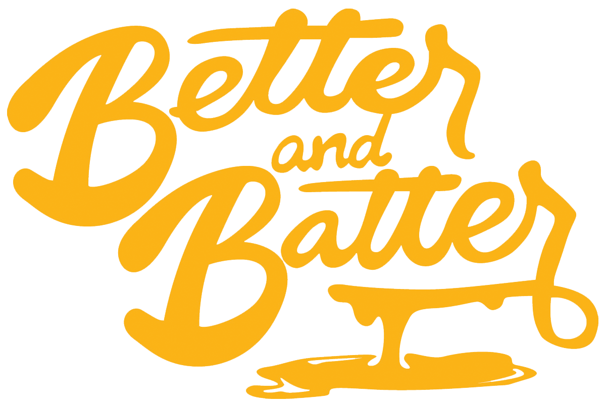 Better and Batter