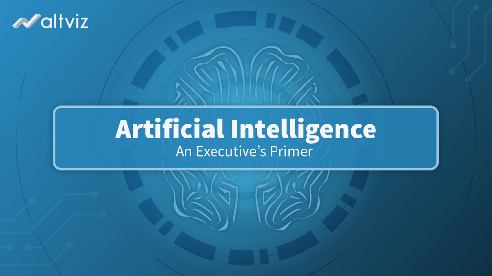Artificial Intelligence Executive Primer - AltViz
