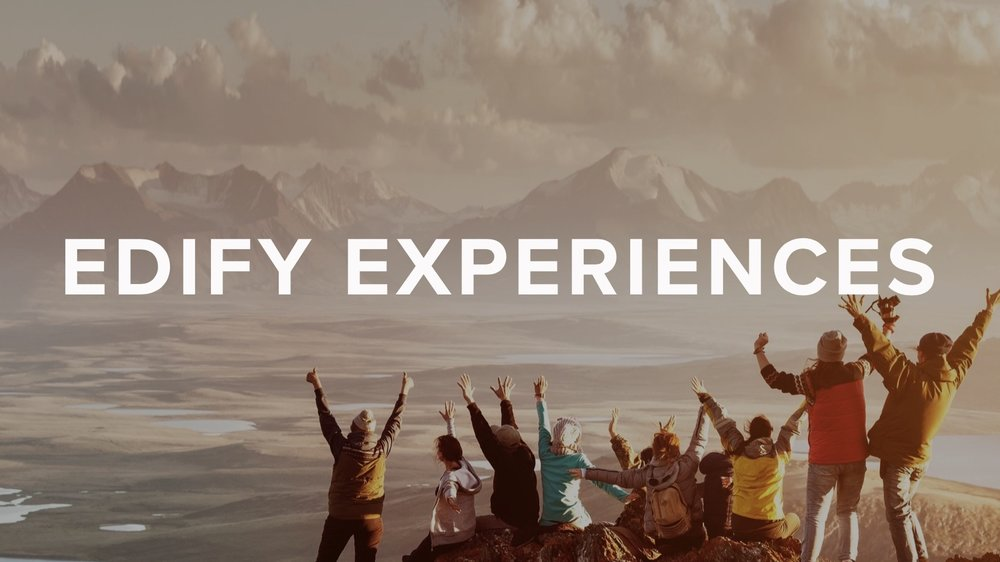 EDIFY EXPERIENCES - What if you dared to use your influence to impact the world?