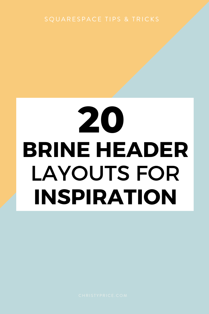 20 Brine Family Header Layouts in Squarespace - Inspiration Gallery