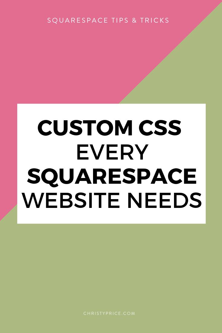 Custom CSS Every Squarespace Website Needs