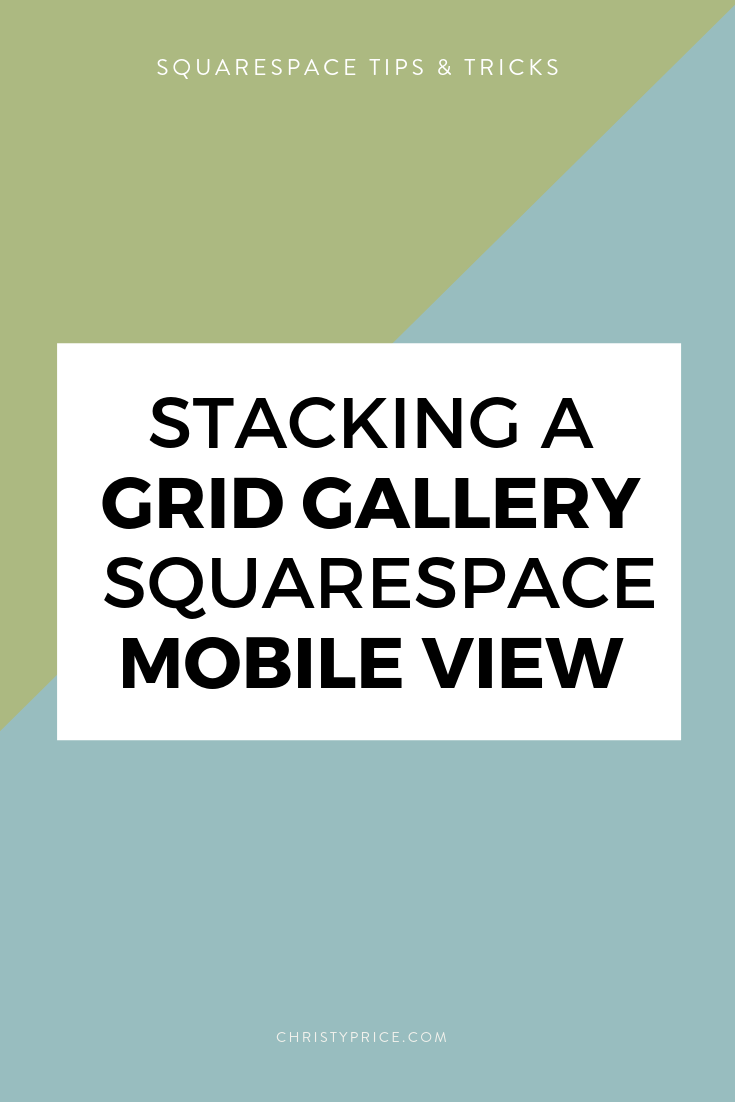 How to Stack a Grid Gallery in Squarespace Mobile View