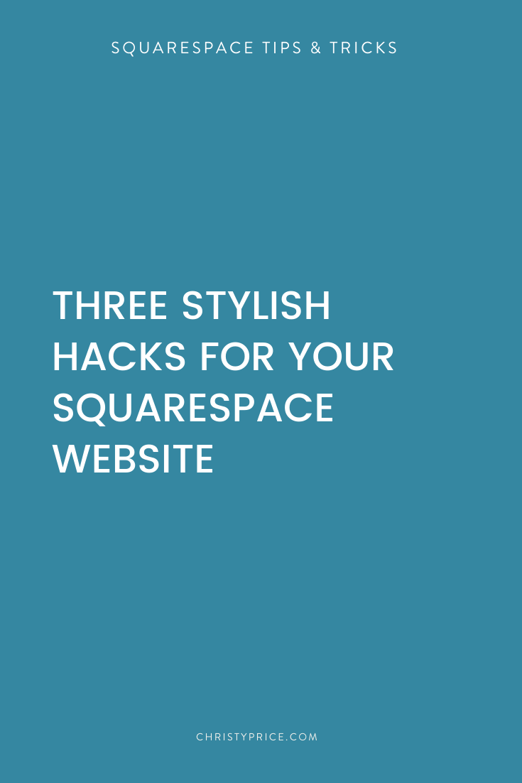 Three Stylish Hacks For Your Squarespace Website Squarespace Web Design By Christy Price Austin Texas