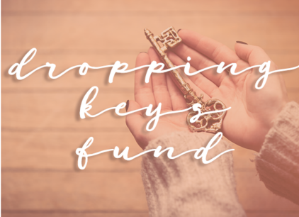 Dropping Keys Fund - Launching in 2019, the Dropping Keys Fund seeks to fill the gap for two of the major services women in vulnerable situations need most — counseling and legal representation.