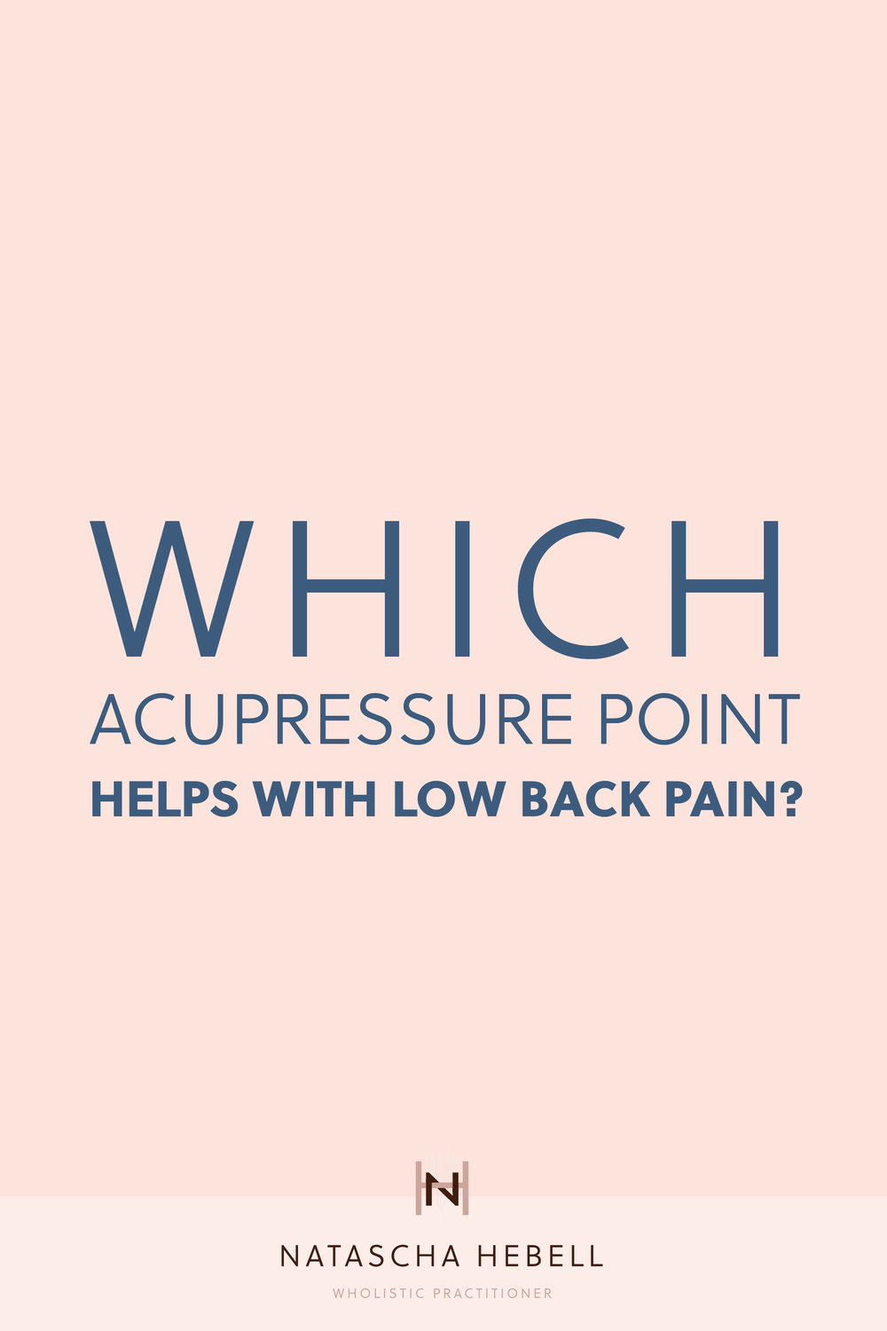 Which acupressure point helps with low back pain?    Natascha Hebell, Wholistic Practitioner