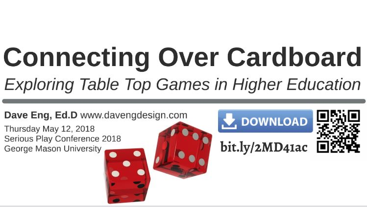 Connecting Over Cardboard: Table Top Games in Higher Education - (July, 2018) Serious Play Conference . Manassas.