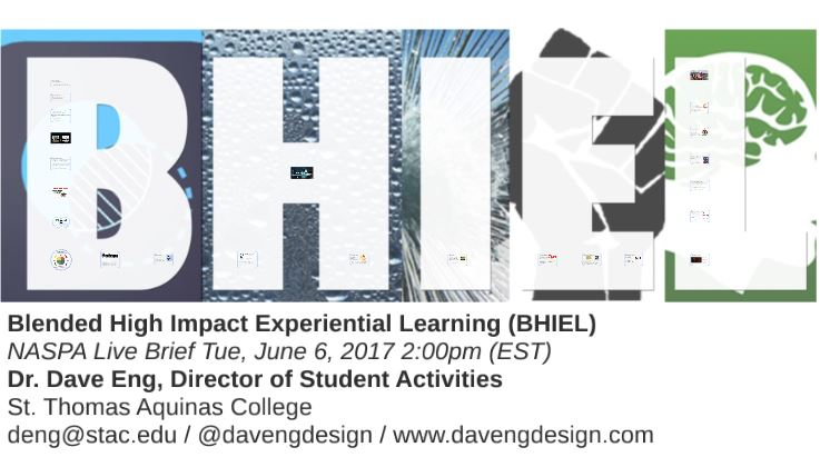 Blended High Impact Experiential Learning (BHIEL) - (June, 2017) NASPA Live Briefing Session. Webinar.