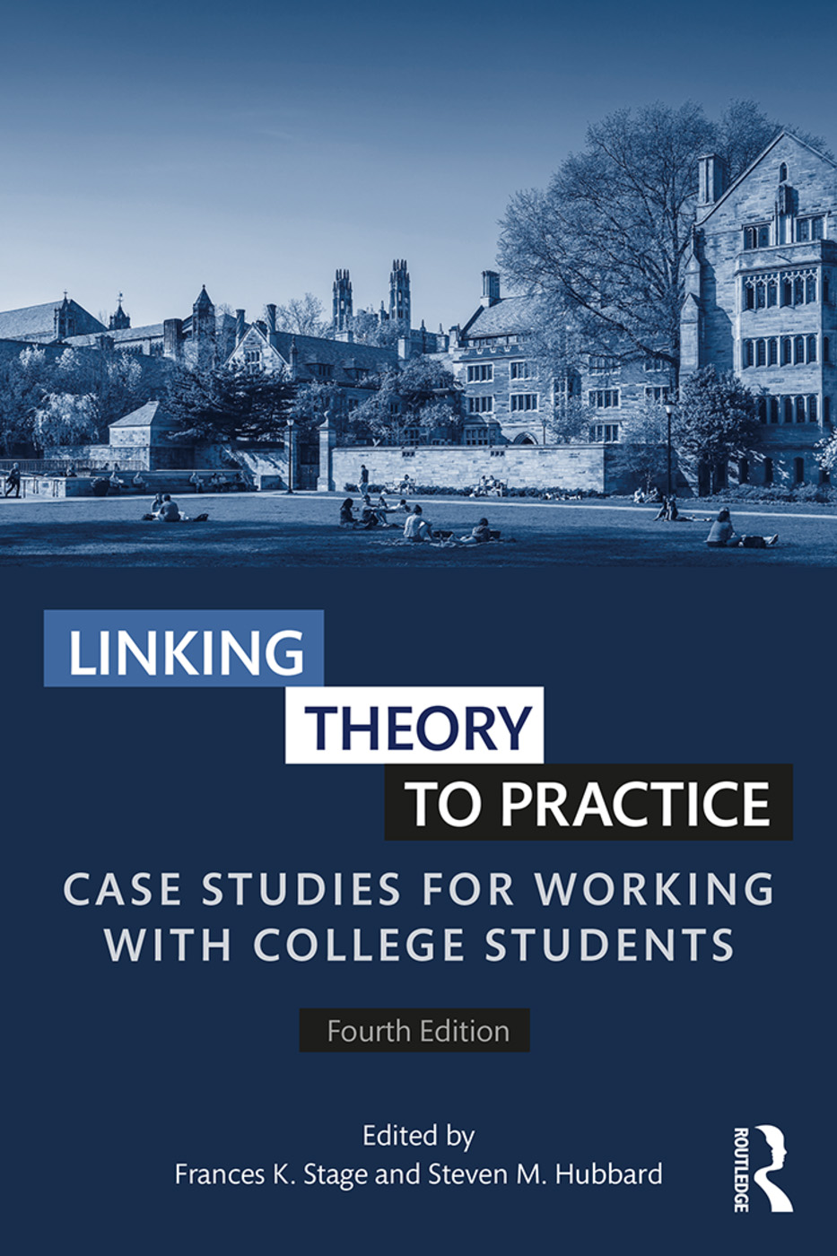 Linking theory to practice: Case studies for working with college students - Hubbard, S.M., & Stage, F.K. (2017). Linking theory to practice: Case studies for working with college students (4th Ed.). New York: RoutledgeCases in Admissions