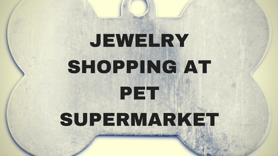 jewelry-shopping-at-pet-supermarket