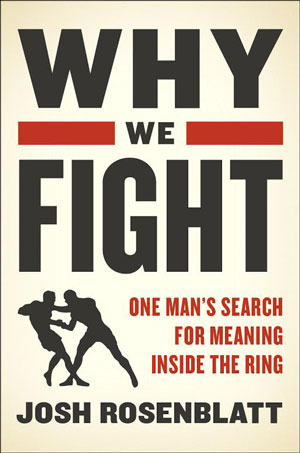 why_we_fight_josh_rosenblatt_300.jpg
